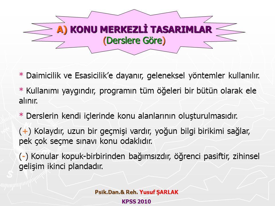 A) KONU MERKEZLİ TASARIMLAR Psik.Dan.& Reh. Yusuf ŞARLAK