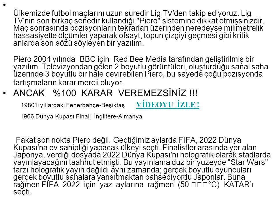ANCAK %100 KARAR VEREMEZSİNİZ !!!