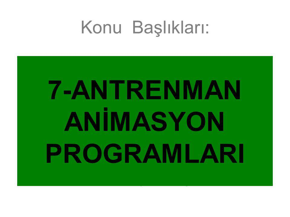 7-ANTRENMAN ANİMASYON PROGRAMLARI