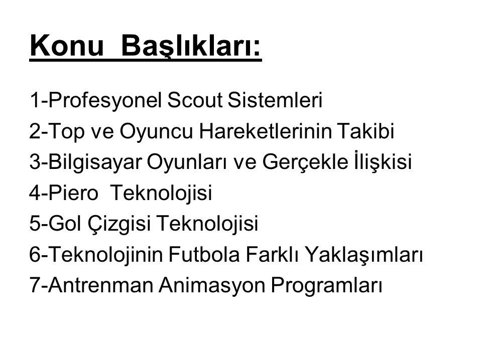 Konu Başlıkları: 1-Profesyonel Scout Sistemleri