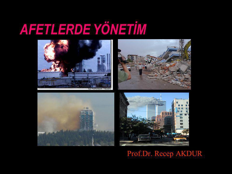 AFETLERDE YÖNETİM Prof.Dr. Recep AKDUR