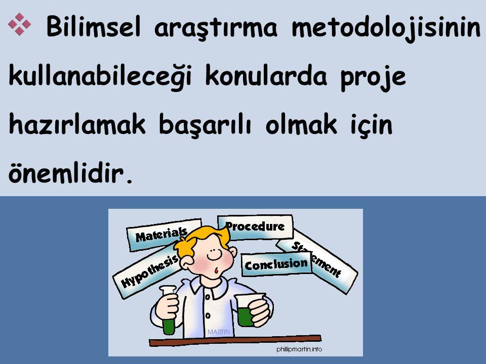 Bilimsel araştırma metodolojisinin kullanabileceği konularda proje hazırlamak başarılı olmak için önemlidir.