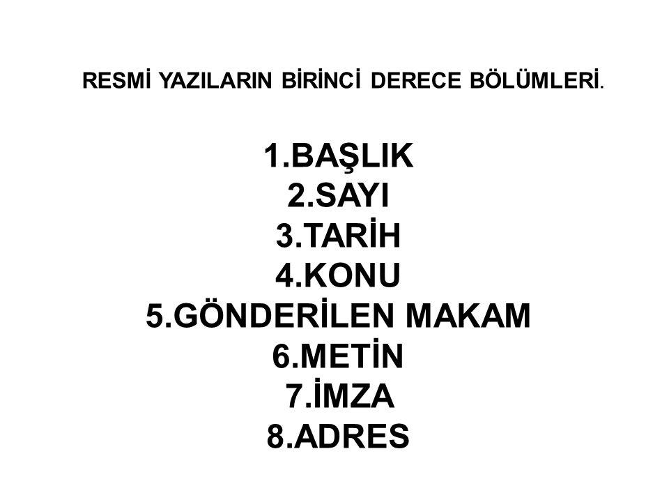 RESMİ YAZILARIN BİRİNCİ DERECE BÖLÜMLERİ.