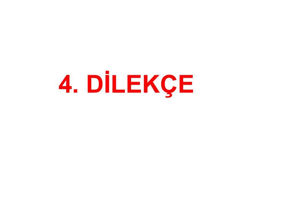 4. DİLEKÇE