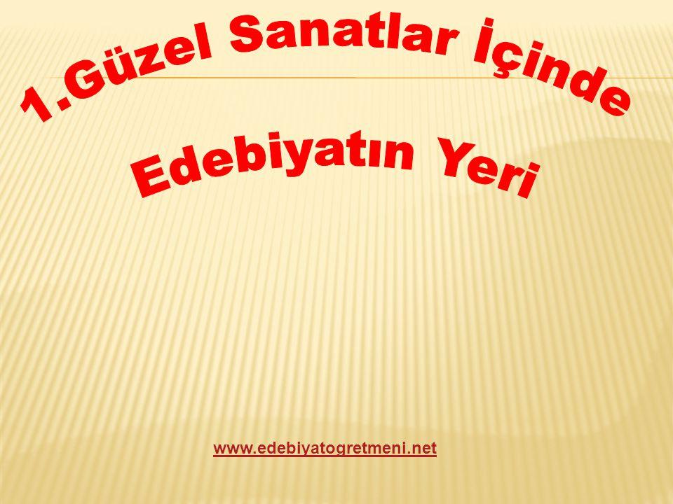 1.Güzel Sanatlar İçinde Edebiyatın Yeri www.edebiyatogretmeni.net