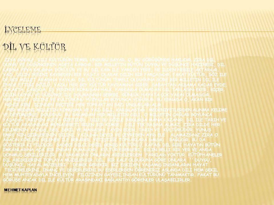 İnceleme DİL VE KÜLTÜR Ziya Gökalp, dili kültürün temel unsuru sayar