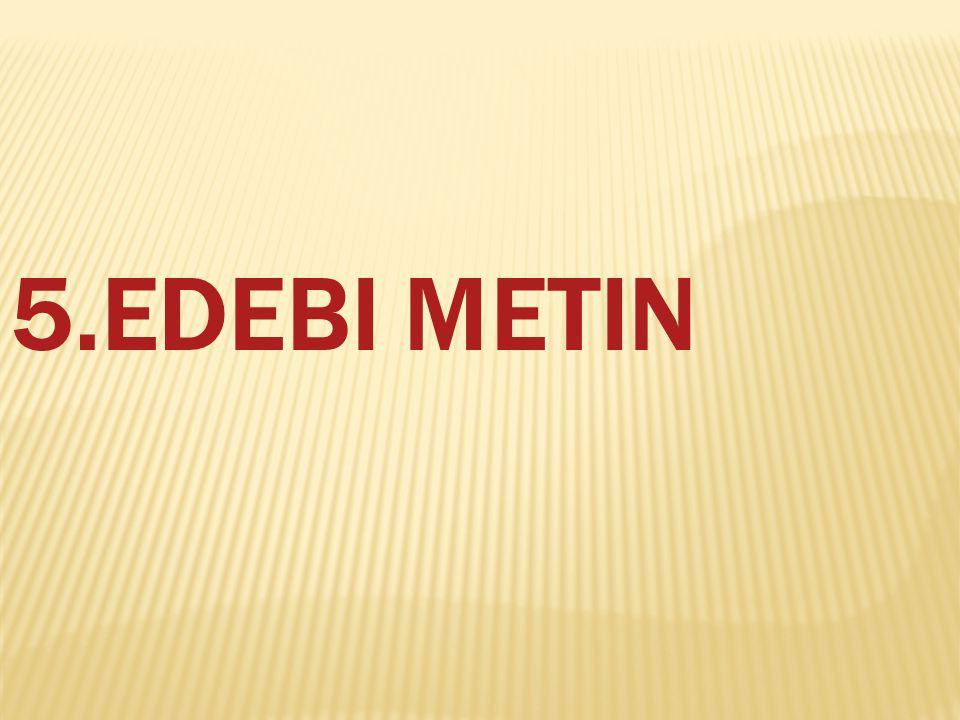5.Edebi Metin