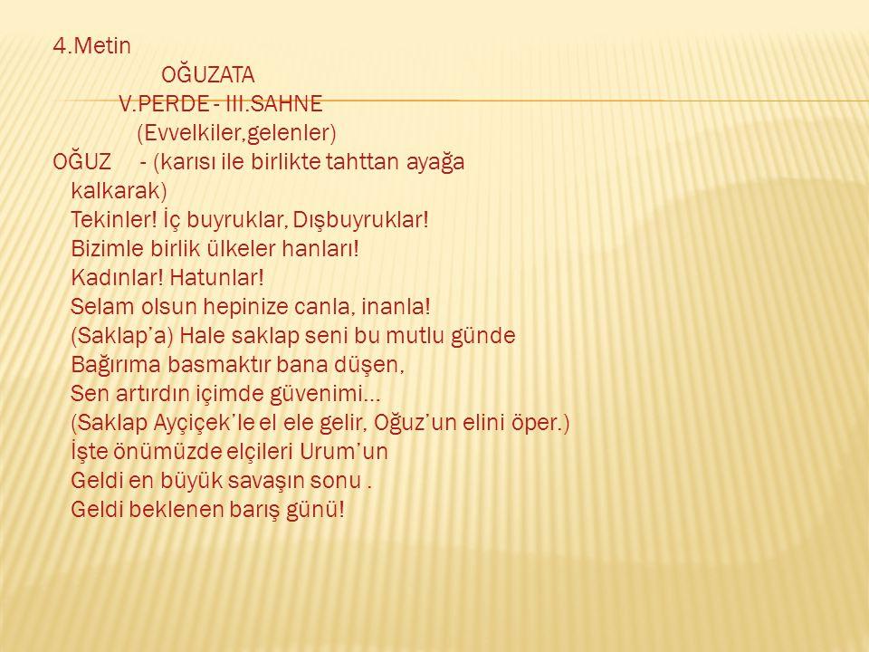 4. Metin OĞUZATA V. PERDE - III