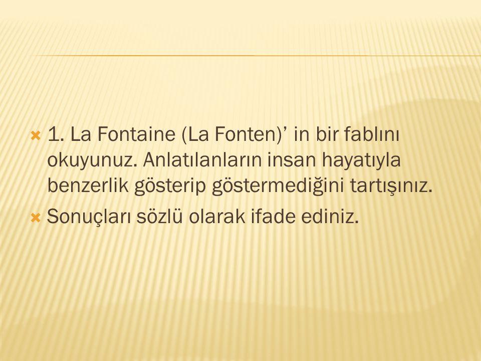 1. La Fontaine (La Fonten)' in bir fablını okuyunuz