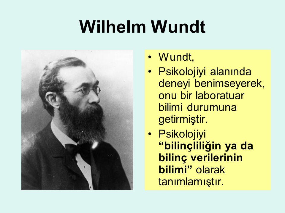 Wilhelm Wundt Wundt, Psikolojiyi alanında deneyi benimseyerek, onu bir laboratuar bilimi durumuna getirmiştir.