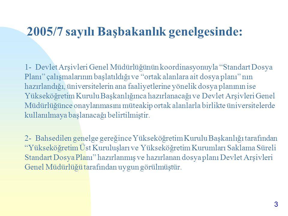 2005/7 sayılı Başbakanlık genelgesinde: