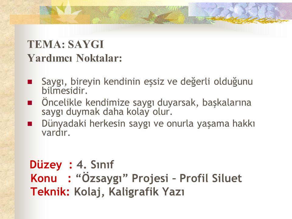 Konu : Özsaygı Projesi – Profil Siluet
