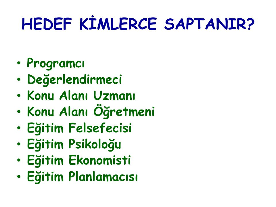 HEDEF KİMLERCE SAPTANIR