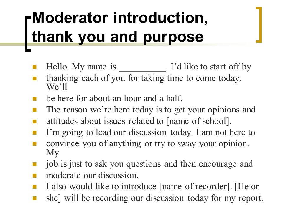 Moderator introduction, thank you and purpose