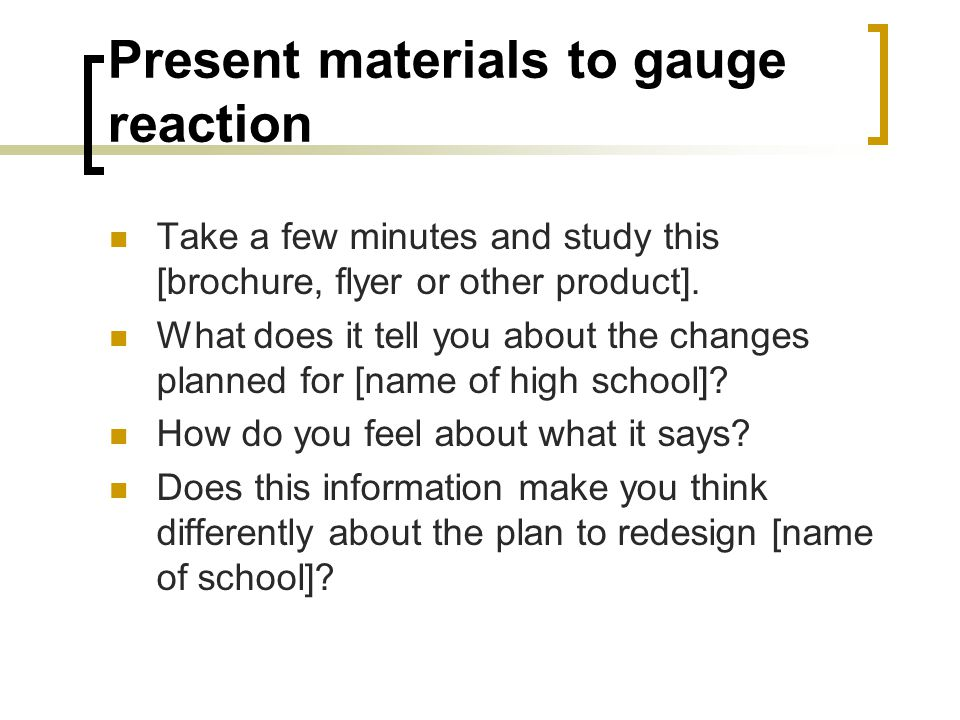 Present materials to gauge reaction