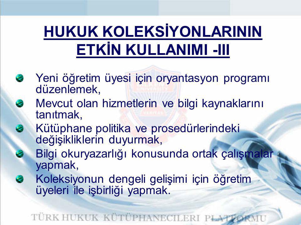 HUKUK KOLEKSİYONLARININ ETKİN KULLANIMI -III