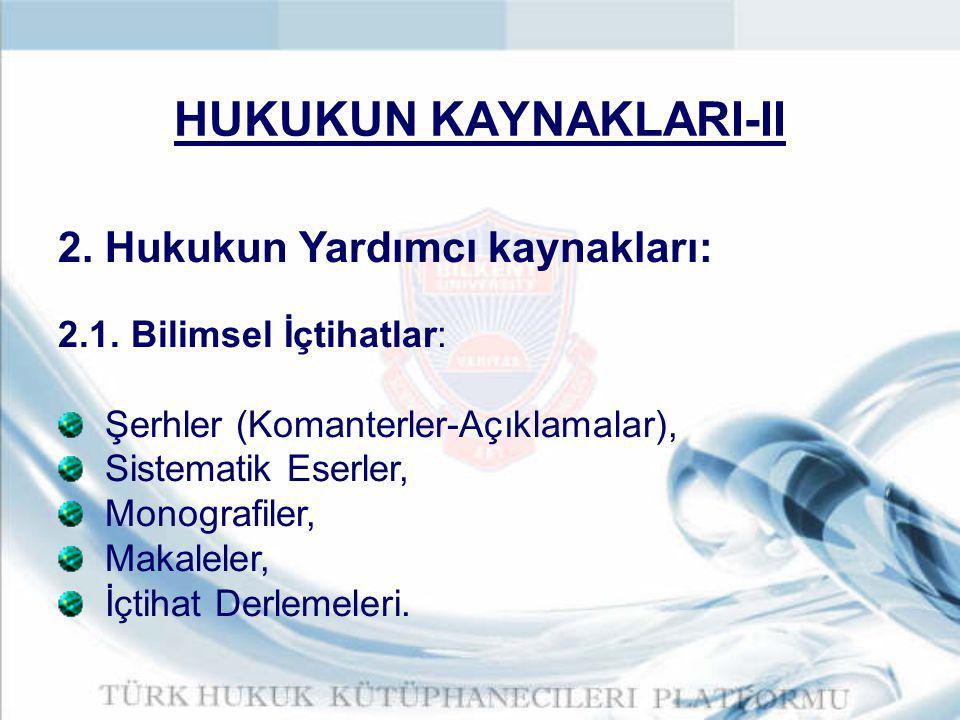HUKUKUN KAYNAKLARI-II