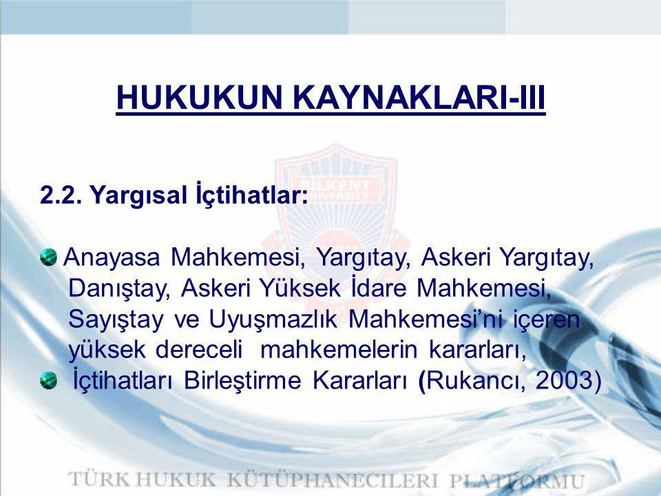 HUKUKUN KAYNAKLARI-III