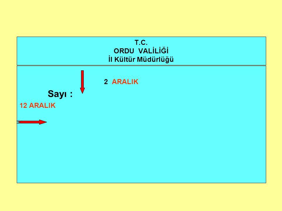 T.C. ORDU VALİLİĞİ İl Kültür Müdürlüğü
