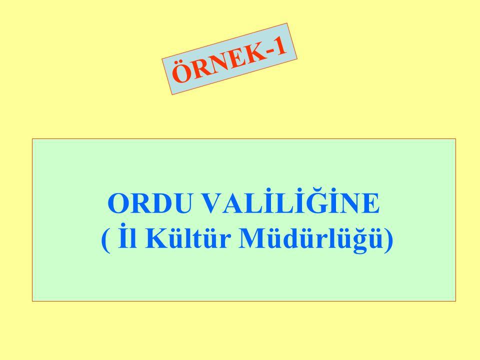 ORDU VALİLİĞİNE ( İl Kültür Müdürlüğü)