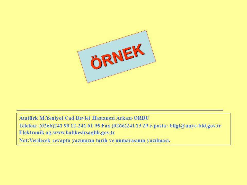 ÖRNEK Atatürk M.Yeniyol Cad.Devlet Hastanesi Arkası-ORDU