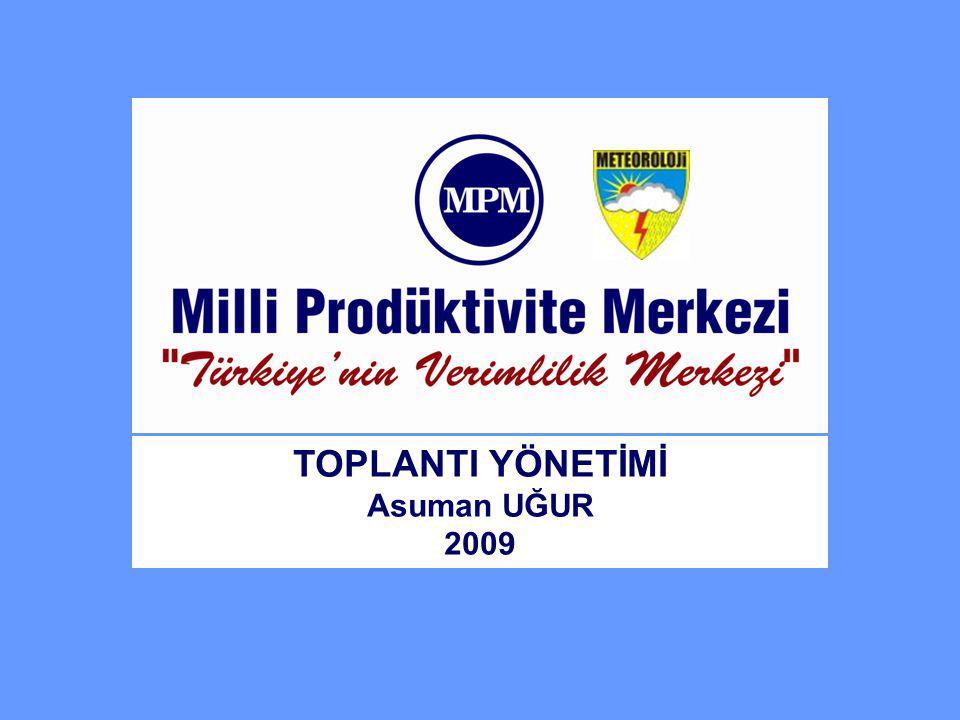 TOPLANTI YÖNETİMİ Asuman UĞUR 2009