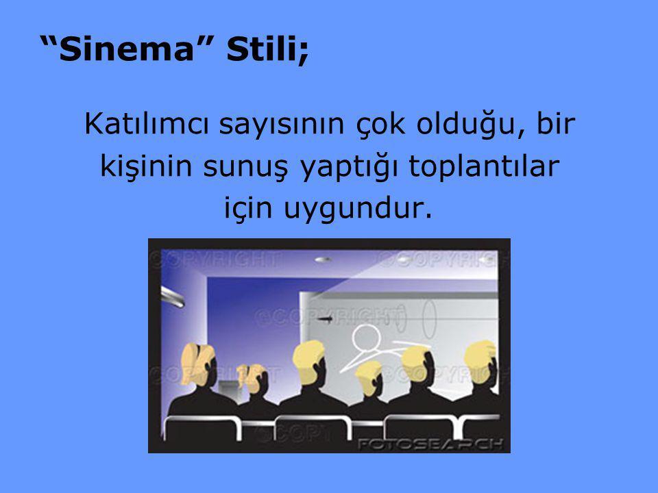 Sinema Stili; Katılımcı sayısının çok olduğu, bir