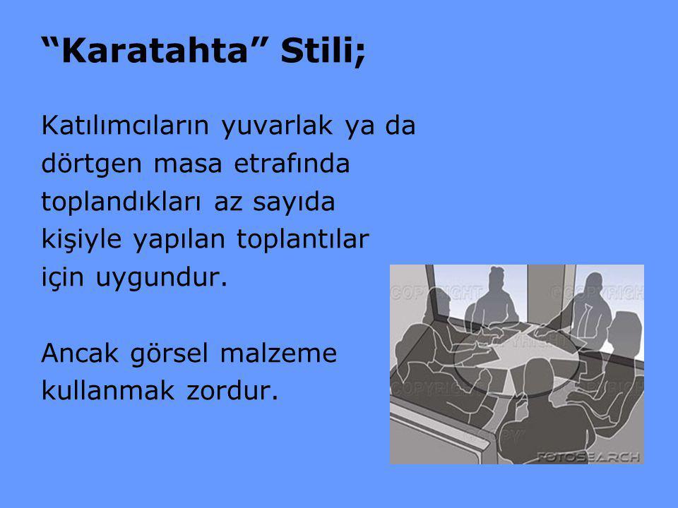 Karatahta Stili; Katılımcıların yuvarlak ya da
