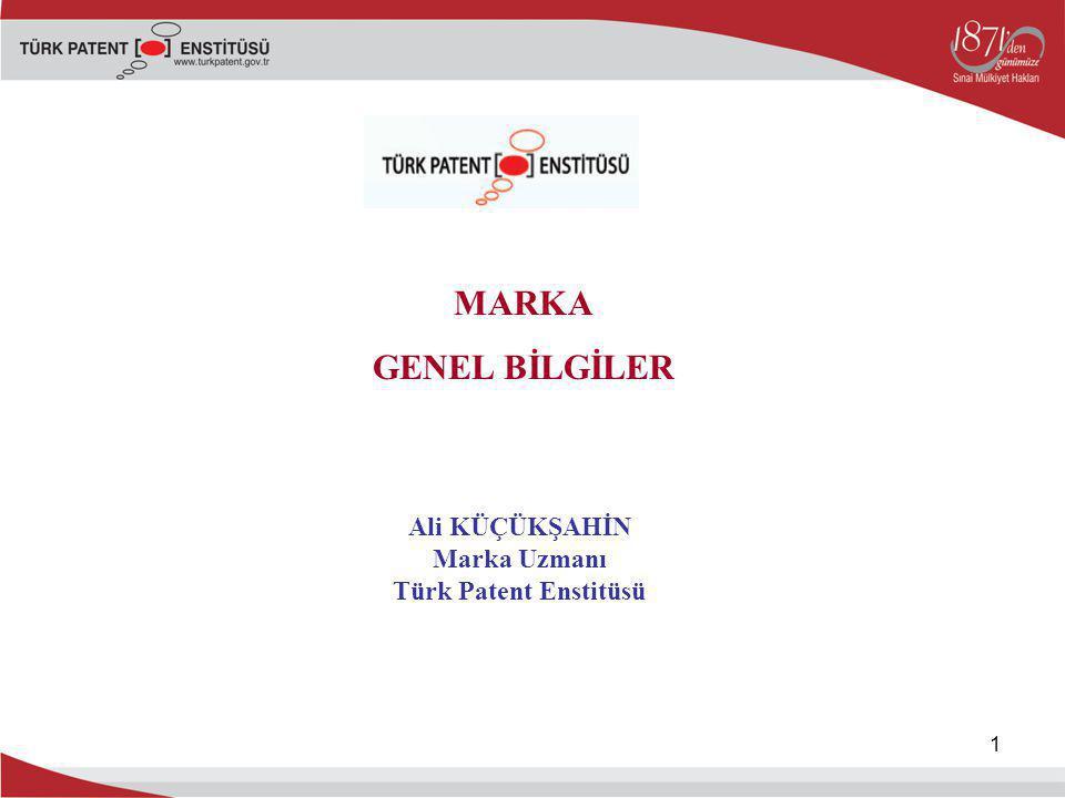 Ali KÜÇÜKŞAHİN Marka Uzmanı Türk Patent Enstitüsü