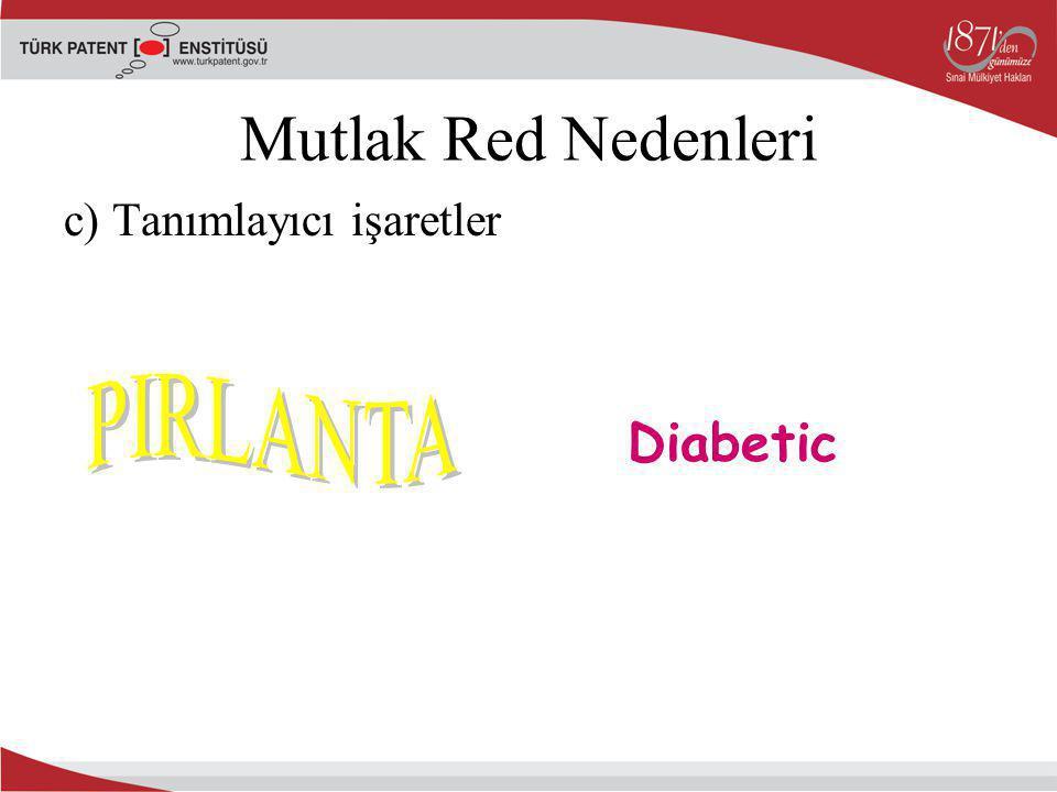 Mutlak Red Nedenleri c) Tanımlayıcı işaretler PIRLANTA Diabetic