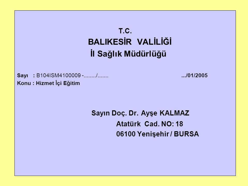 Sayın Doç. Dr. Ayşe KALMAZ