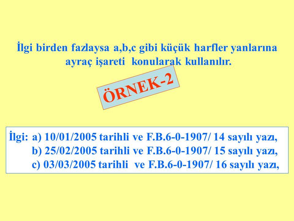 ÖRNEK-2 İlgi birden fazlaysa a,b,c gibi küçük harfler yanlarına