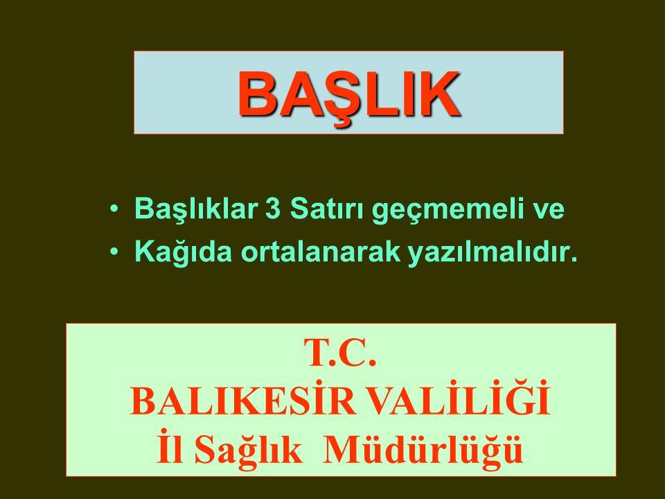 BAŞLIK T.C. BALIKESİR VALİLİĞİ İl Sağlık Müdürlüğü