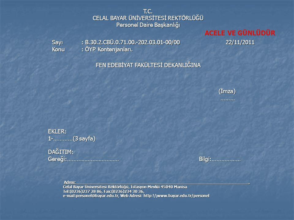 Sayı : B.30.2.CBÜ.0.71.00.-202.03.01-00/00 22/11/2011 (İmza)