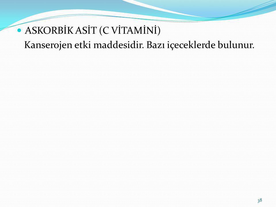 ASKORBİK ASİT (C VİTAMİNİ)