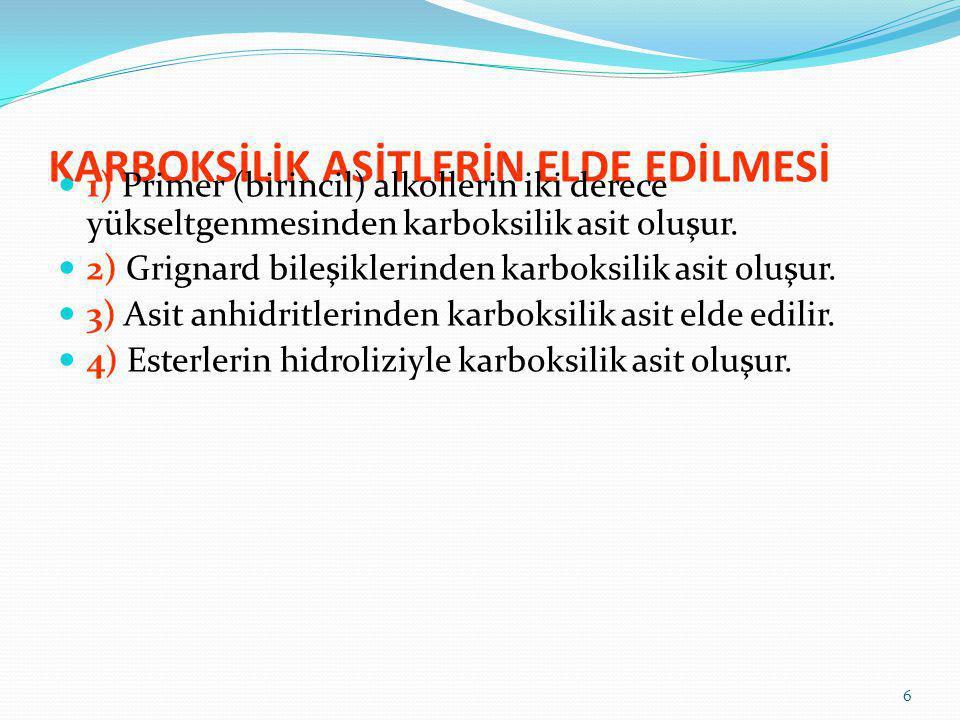 KARBOKSİLİK ASİTLERİN ELDE EDİLMESİ