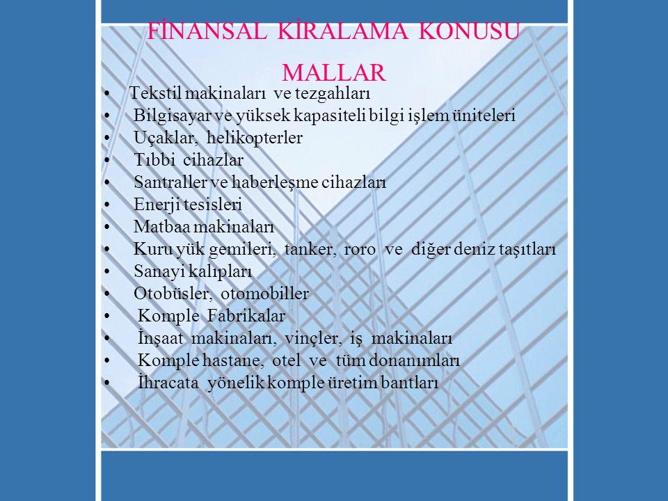 FİNANSAL KİRALAMA KONUSU MALLAR