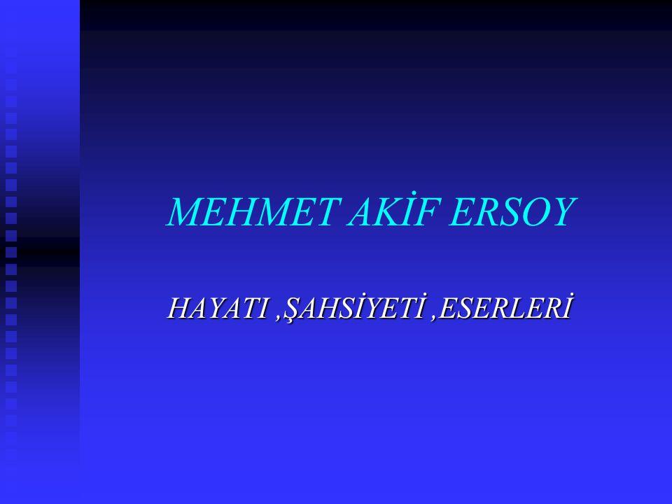 HAYATI ,ŞAHSİYETİ ,ESERLERİ