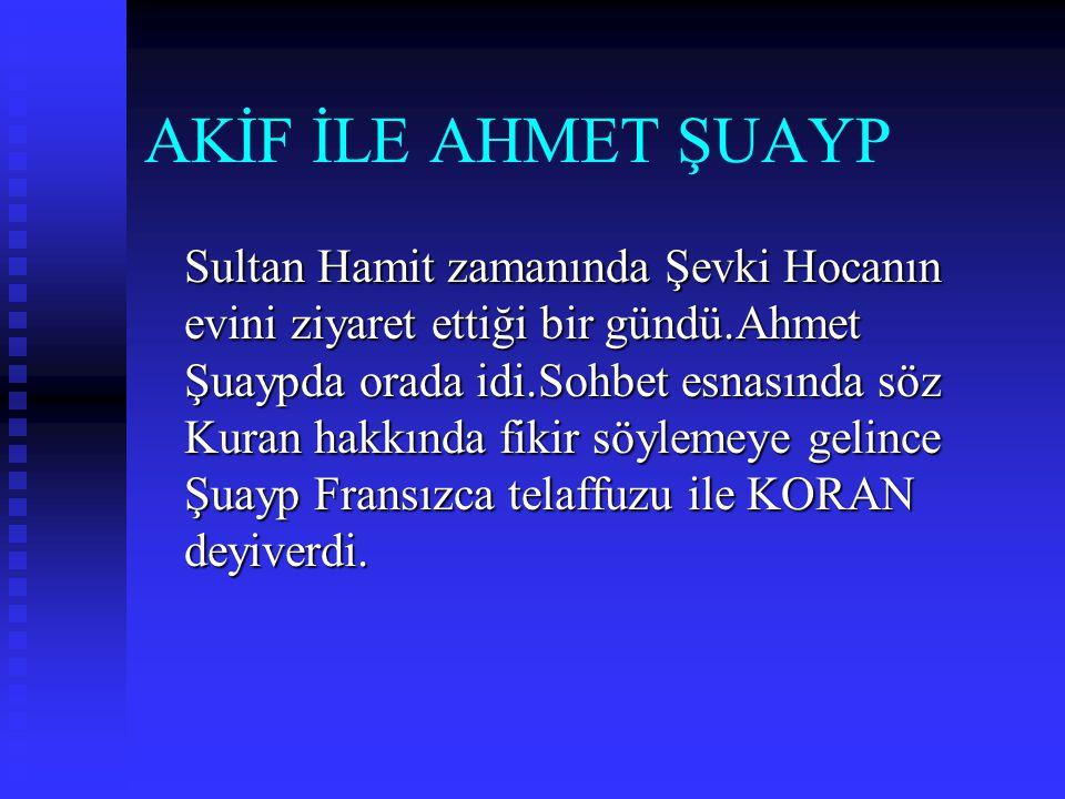 AKİF İLE AHMET ŞUAYP