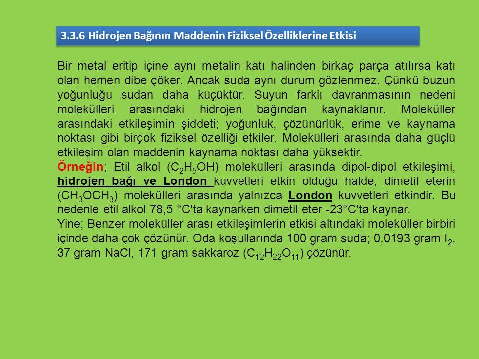 3.3.6 Hidrojen Bağının Maddenin Fiziksel Özelliklerine Etkisi