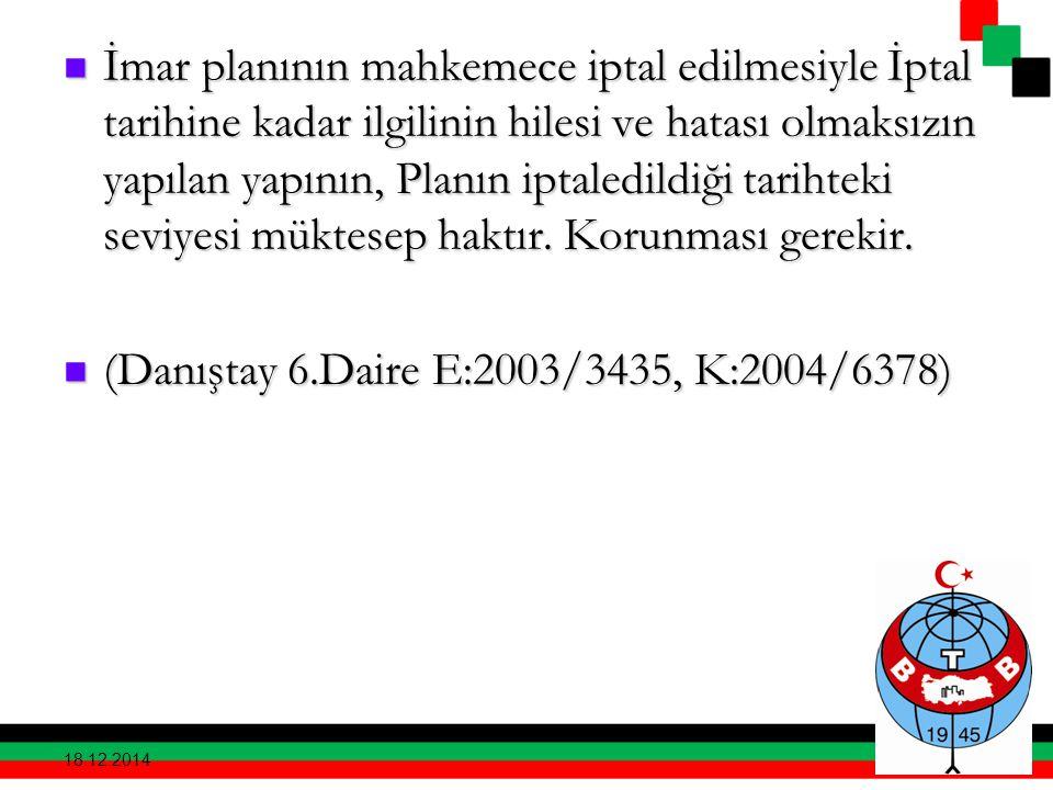(Danıştay 6.Daire E:2003/3435, K:2004/6378)