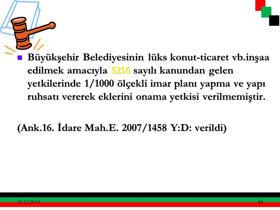 (Ank.16. İdare Mah.E. 2007/1458 Y:D: verildi)