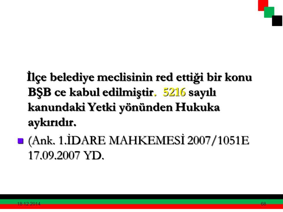 (Ank. 1.İDARE MAHKEMESİ 2007/1051E 17.09.2007 YD.