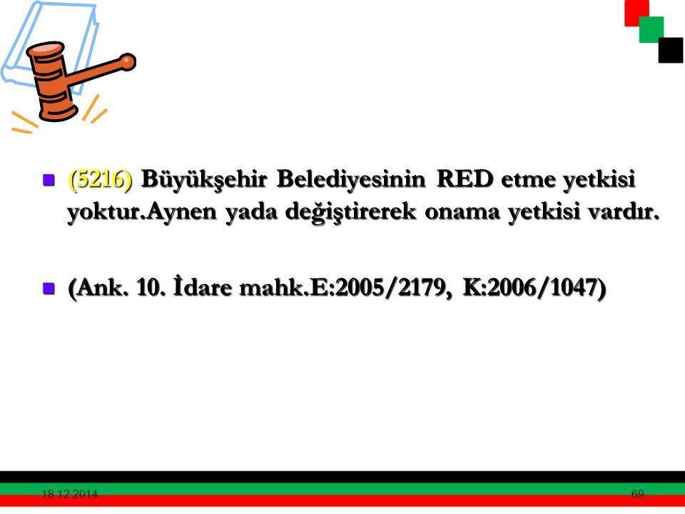 (Ank. 10. İdare mahk.E:2005/2179, K:2006/1047)