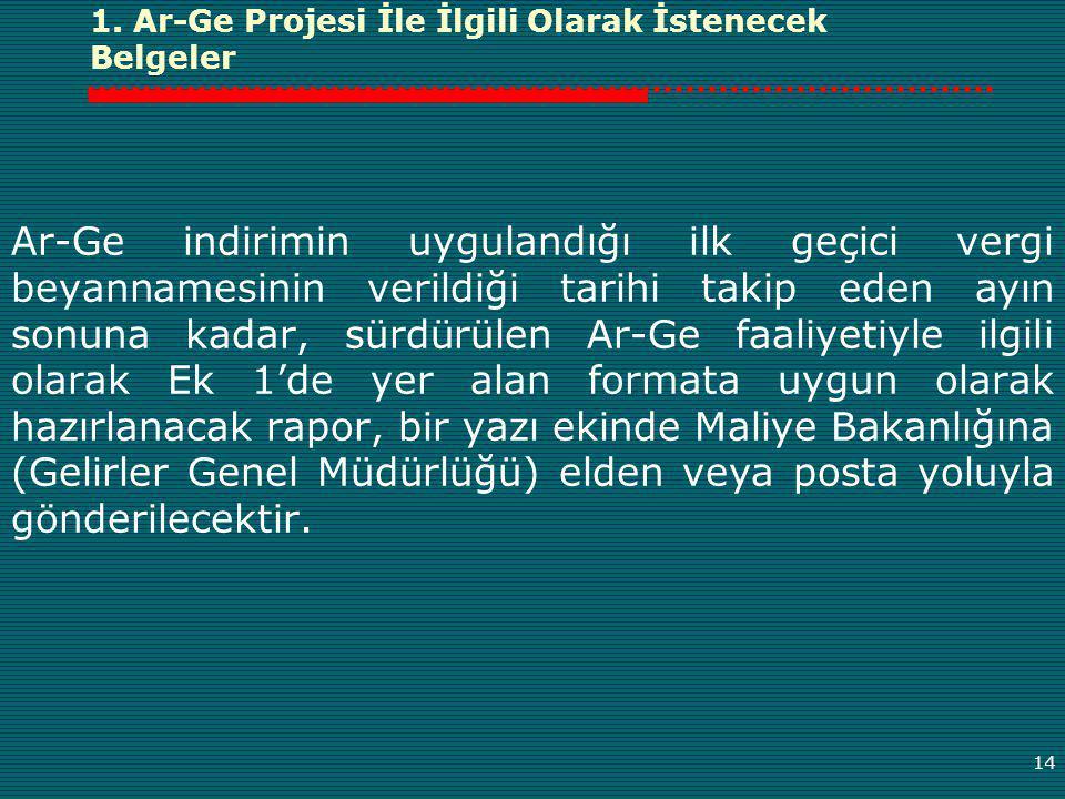 1. Ar-Ge Projesi İle İlgili Olarak İstenecek Belgeler