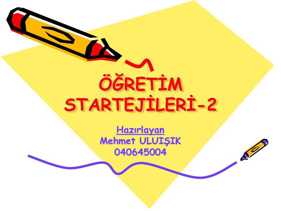 ÖĞRETİM STARTEJİLERİ-2