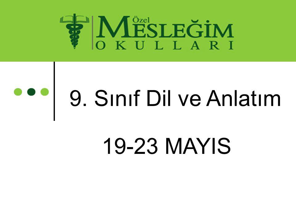 9. Sınıf Dil ve Anlatım 19-23 MAYIS