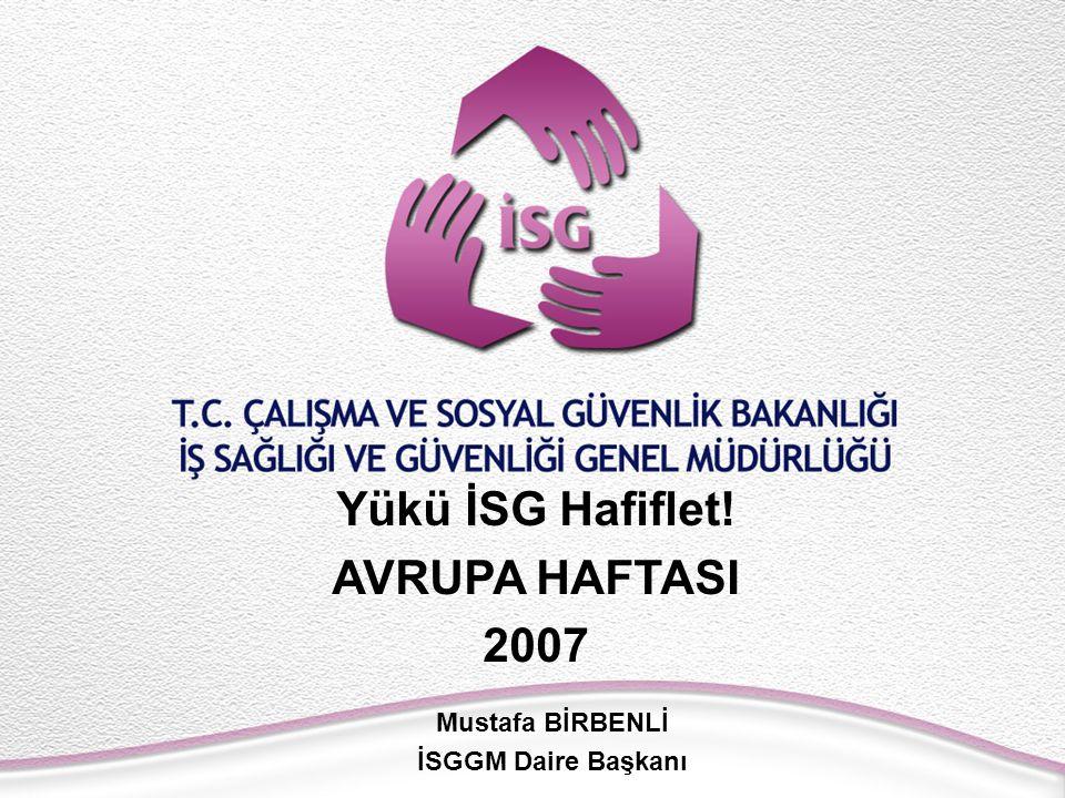 Yükü İSG Hafiflet! AVRUPA HAFTASI 2007