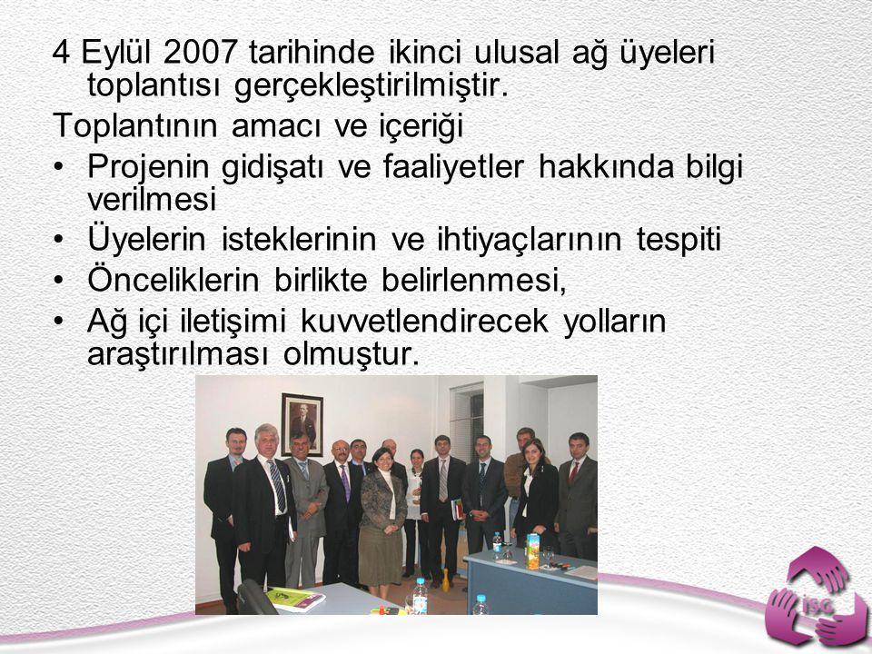 4 Eylül 2007 tarihinde ikinci ulusal ağ üyeleri toplantısı gerçekleştirilmiştir.