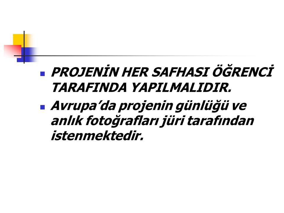 PROJENİN HER SAFHASI ÖĞRENCİ TARAFINDA YAPILMALIDIR.
